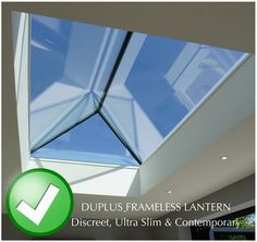 Our lantern rooflights are ultra slim and frameless in design. Delivered fully assembled for easy installation. Suitable for flat roof applications. Roof Lantern, Glazing Techniques, Ral Colours, Roof Light, Safety Glass, Glass Roof, Roof Design, Technical Drawing