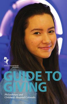 Learn about the many ways you can give to Children's Hospital Colorado with the 2014 Guide to Giving.