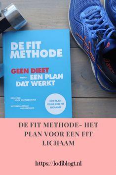 De FIT methode- het plan voor een fit lichaam Cool Style, Van, Sport, Blog, Fashion, Training Plan, Moda, Style Fashion, Deporte