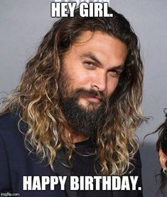 No One Has Ever Had More Fun Than Jason Momoa at the 'Justice League' Premiere Funny Happy Birthday Meme, Happy Birthday Pictures, Happy Birthday Messages, Happy Birthday Quotes, Girlfriend Birthday Quotes, Hey Girl Happy Birthday, Birthday Memes, Jason Momoa Hair, Hollywood