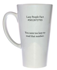 Admit it. Technicam notitia (the technical bits) - Mug holds 17oz / 500ml of your favorite hot or cold beverage. - White exterior and interior. - Lead free. - Dishwasher and microwave safe. - Our lawy