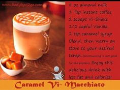 Caramel Macchiato smoothie - delish! Try new delicious recipes here: http://my-body-by-vi.com/?p=2690