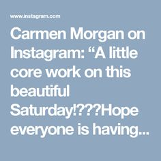 """Carmen Morgan on Instagram: """"A little core work on this beautiful Saturday!Hope everyone is having a nice weekend! . Aim for 6-8 Reps of each move/each side, 3 Sets.…"""""""