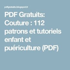 PDF Gratuits: Couture : 112 patrons et tutoriels enfant et puériculture (PDF) Couture Sewing, Sewing For Kids, Diy And Crafts, Blog, Design, Motifs, Nova, Colorful, Crochet