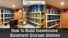 How to Build Inexpensive Basement Storage Shelves How to Build Inexpensive Basement Storage Shelves We all know that store bought shelving are either very hard to assemble orflimsy and most the time very