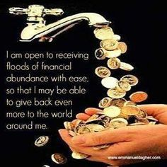 Money comes to me easily and frequently from loving unexpected sources and unexpected avenues and ways. I am an open and receptive magnet for the flow of abundance to come into my  life with ease and grace
