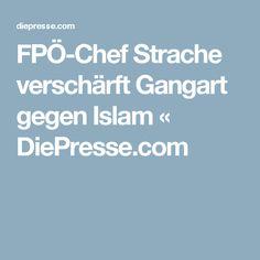 FPÖ-Chef Strache verschärft Gangart gegen Islam « DiePresse.com Chef, Islam, Schools, Muslim