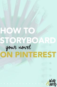 Blots & Plots:How to Storyboard Your Novel on Pinterest - Blots & Plots