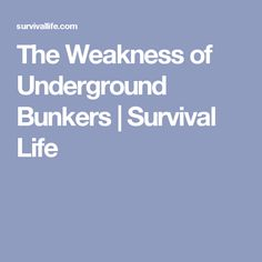 The Weakness of Underground Bunkers | Survival Life