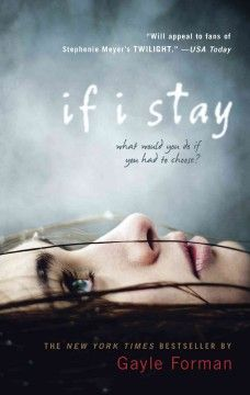 If I Stay by Gayle Forman. Film due August 22, 2014. Starring Chloë Grace Moretz, Mireille Enos, Liana Liberato.