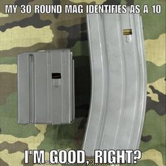 Mag capacity isn't an issue here in Florida, but thought this was kind of funny.Check out our other boards for all things Survival, Preparedness, and Firearms. Gun Humor, Military Humor, Military Quotes, Military Life, By Any Means Necessary, Liberal Logic, Gun Rights, Ares, Gun Control