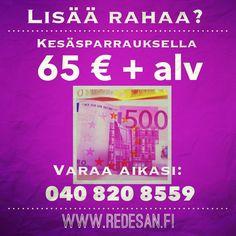 Lisää rahaa, enemmän asiakkaita. Kesäsparraus 65€+alv Www.redesan.fi