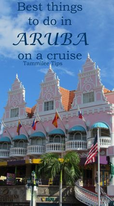Best things to do in Aruba on a cruise! These are the must see things on the island with only a few hours to visit during your Caribbean cruise!