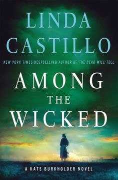 Review: Among the Wicked by Linda Castillo | Going undercover in a remote Amish community is Kate Burkholder's most dangerous undertaking.