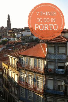 Top 7 Things To Do In Porto, #portugal.