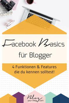 Facebook Basics für Blogger: Diese 4 Funktionen solltest du kennen, wenn du eine Fanpage für deinen Blog hast!