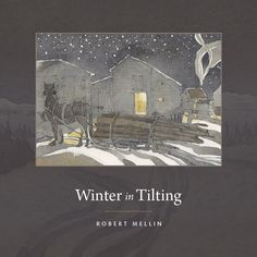 "Winter in Tilting, 2015, Robert Mellin, Newfoundland, Canada. A book about ""slide hauling,"" a type of seasonal winter work using horses, which was common until the late 1980s in Tilting, Fogo Island, Newfoundland. Maintaining the slide paths was a communal activity: oral history describing the slide hauling process, watercolours of memorable places along the paths revealing place, maps and photographs from the author's 1988 trip on the winter slide path..."