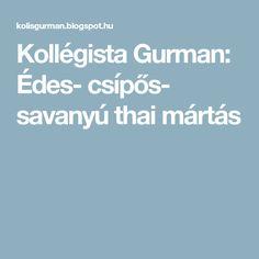 Kollégista Gurman: Édes- csípős- savanyú thai mártás