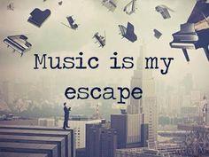 Música é o meu escape.