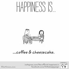 ~Happiness is coffee & cheesecake...  ☕☕☕☕