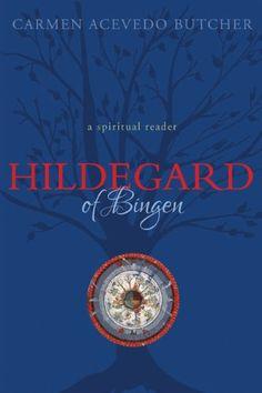 Amazon.com: Hildegard of Bingen: A Spiritual Reader eBook: Carmen Acevedo Butcher: Books
