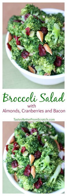 My family LOVES this easy side dish that includes broccoli, almonds, cranberries, and bacon in a delicious creamy, tangy dressing.
