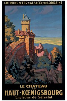 Vintage French Railway Travel Poster by Pierre Commarmond: Le Chateau to Haut-Koenigsbourg
