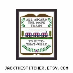 All+Aboard+The+Nope+Train+To+Fck-That-Ville+by+JackTheStitcher #hobbytrains
