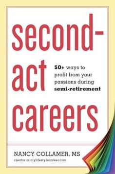 Second-Act Careers by Nancy Collamer, Click to Start Reading eBook, A career guide that rethinks the golden years, this handbook offers 50+ income models for creating fl