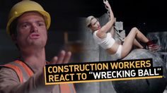 "Construction Workers React to ""Wrecking Ball"" ... I REALLY HATE this song"