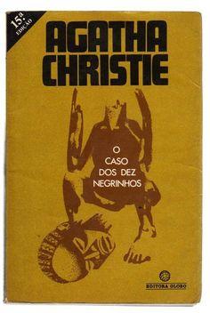 O Caso dos 10 negrinhos  De todos da Agatha Cristie que eu li, esse é o melhor!