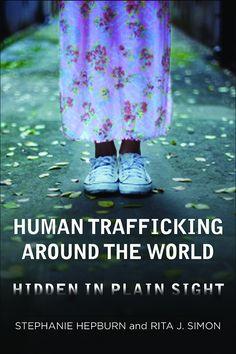 Human Trafficking Around the World: Hidden in Plain Sight | Columbia University Press