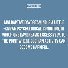 Maladaptive Daydreaming - A Psychological Condition, In Which One Daydreams Excessively, To The Point Where It Can Become Harmful - Psychology Quotes, Psychology Today, Maladaptive Daydreaming Disorder, Soul Poetry, Mental Disorders, Spiritual Health, Human Behavior, Life Motivation, Mental Illness
