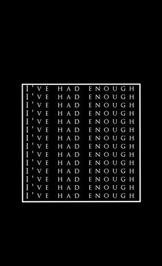 I've had enough | aesthetic |