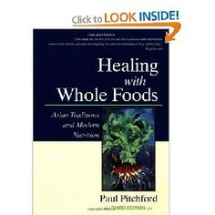 Healing With Whole Foods: Asian Traditions and Modern Nutrition (3rd Edition) $20.37