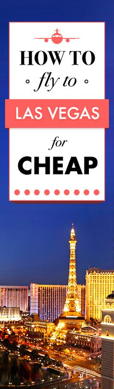 FARE SALE! Find the cheapest flights to Las Vegas!