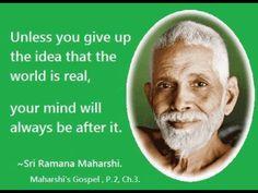 Sri Ramana Maharshi. Wisdom. The world is illusion. Saint Faith Quotes, Life Quotes, Book Quotes, Qoutes, Great Quotes, Inspirational Quotes, Motivational, Advaita Vedanta, Awakening Quotes
