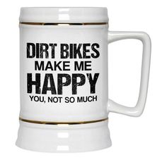 Dirt bikes make me happy. You, not so much. The perfect beer stein for any obsessed dirt bike rider. Available here - https://diversethreads.com/products/dirt-bikes-make-me-happy-beer-stein