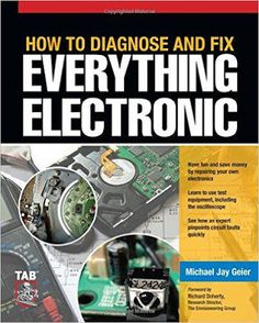 How to diagnose and fix everything electronic a bestselling engineeringscience pdf bookauthored byMichael Geier, Free download or read online.#Electronic #eBook  #pdfbooksfreedownload #pdfbooksinfo