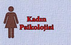 Kadın psikolojisi ve özellikleri nelerdir? Toplum tarafından duygu, düşünce ve davranış kalıplarıyla belirlenen kadın psikolojisi.