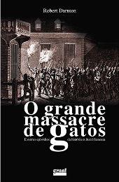 Baixar Livro O Grande Massacre dos Gatos - Robert Darnton em PDF, ePub e Mobi ou ler online