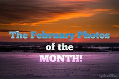 The February photos of the month are here! Jesse Martineau shares his most popular images from February! Most Popular Image, February, Dads, Sunset, Landscape, Pretty, Photos, Photography, Scenery