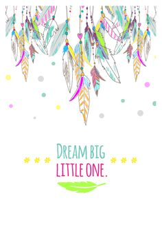 Every big dream starts from a little dreamer.