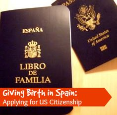 Giving Birth in Spain-Applying for US Citizenship #spain #expats #momsabroad