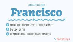 #Francisco #babysteps #significado #nomes #rapaz #menino #bebé #escolher #pais #trabalhador #honesto