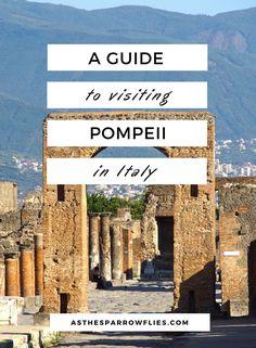 Pompeii Guide | Visiting Naples | European Travel | Italy Breaks | Ancient Rome