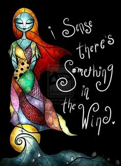 Nightmare before Christmas quote.. I sense there is something in the wind