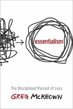 Essentialism: The Disciplined Pursuit of Less, http://www.amazon.ca/dp/B00G1J1D28/ref=cm_sw_r_pi_awdl_2KOstb1N7SVVX