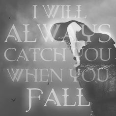 The Fallen Series - I Will Always Catch You When You Fall