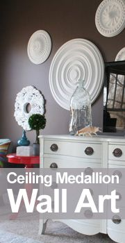 Ceiling Medallion Wall Art...i would use maybe one or two you could paint any color and put in any room!